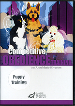 Competitive Obedience Training: Puppy Training by AnneMarie Silverton