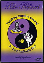 Fido Refined - Teaching Impulse Control to Your Excitable Dog by Virginia Broitman