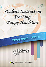 Student Instruction: Teaching Puppy Headstart by Terry Ryan