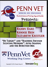 On Target and Teaching Focused Scenting Methods: Auto-Shaping and the Detection Dog by Randy Hare