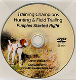 Puppies Started Right - Training Champions Hunting And Field Trialing by Dave Walker