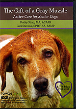 The Gift of a Gray Muzzle: Active Care For Senior Dogs by Kathy Sdao