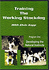 Training the Working Stockdog Vol 1: Developing the Natural Instincts by Elvin Kopp