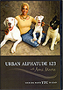 Urban Alphatude 1 2 3 - Your Dog Wants YOU to Lead! by Ami Moore