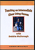 Teaching an Intermediate Class Using Games by Debbie McDonagh