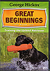 Training the Upland Retriever - Great Beginnings by George Hickox