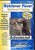 Retriever Fever: Retriever Training - Advanced by Shawn Dustin