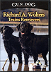 Richard A. Wolters Trains Retrievers by Gun Dog Magazine