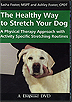 The Healthy Way to Stretch Your Dog by Sasha/Ashley Foster