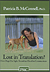 Lost in Translation? How Dogs Use Sight, Sound and Smell to Communicate by Patricia McConnell