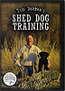 Shed Dog Training by Tom Dokken