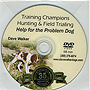 Help for the Problem Dog - Hunting & Field Trialing by Dave Walker