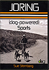 Joring (Dog Powered) Sports by Sue Sternberg