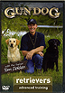 Gun Dog Retrievers - Advanced Training by Tom Dokken