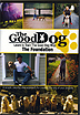 The Good Dog - Learn to Train the Good Dog Way FOUNDATION by Sean O'Shea